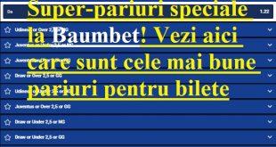 Super-pariuri speciale la Baumbet! Vezi aici care sunt cele mai bune pariuri pentru bilete