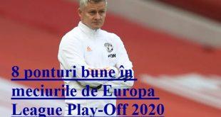 8 ponturi bune în meciurile de Europa League Play-Off 2020