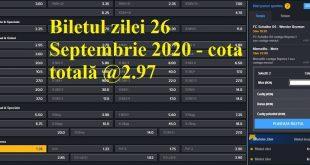 Biletul zilei 26 Septembrie 2020 - cota totală @2.97