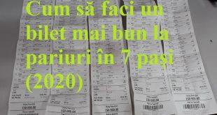 Cum să faci un bilet mai bun la pariuri în 7 pași (2020)