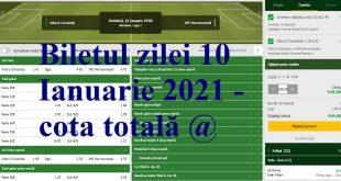 Biletul zilei 10 Ianuarie 2021 - cota totală @4.39