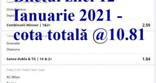 Biletul zilei 12 Ianuarie 2021 - cota totală @10.81