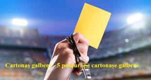 Cartonaș galben! - 5 ponturi pe cartonașe galbene