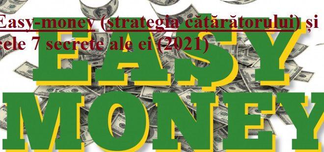 Easy-money (strategia cățărătorului) și cele 7 secrete ale ei (2021)