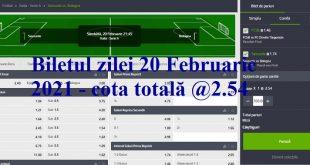 Biletul zilei 20 Februarie 2021 - cota totală @2.54