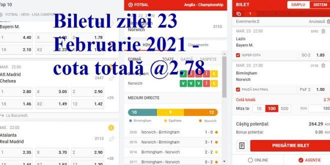 Biletul zilei 23 Februarie 2021 - cota totală @2.78