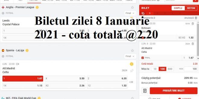 Biletul zilei 8 Ianuarie 2021 - cota totală @2.20