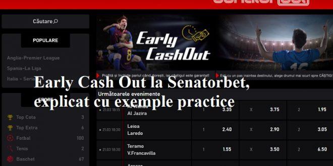 Early Cash Out la Senatorbet, explicat cu exemple practice
