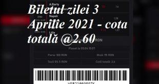 Biletul zilei 3 Aprilie 2021 - cota totală @2.60