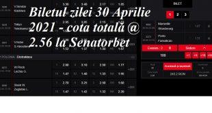 Biletul zilei 30 Aprilie 2021 - cota totală @2.56 la Senatorbet