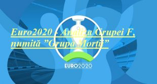 "Euro2020 - Analiza Grupei F, numită ""Grupa Morții"""