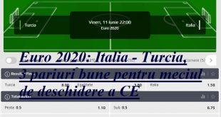 Euro 2020: Italia - Turcia, 3 pariuri bune pentru meciul de deschidere a CE