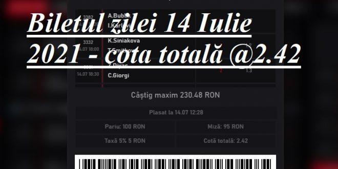 Biletul zilei 14 Iulie 2021 - cota totală @2.42 SB