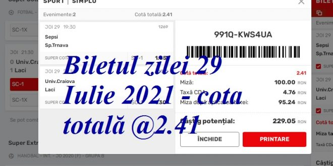 Biletul zilei 29 Iulie 2021 - cota totală @2.41
