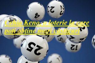 Cehia Keno, o loterie la care poți obține mari câștiguri