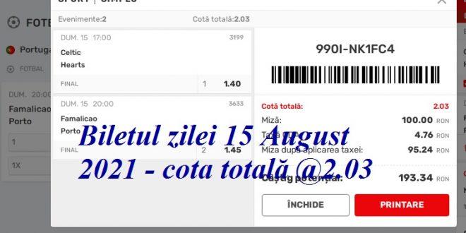Biletul zilei 15 August 2021 - cota totală @2.03