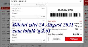 Biletul zilei 24 August 2021 - cota totală @2.61