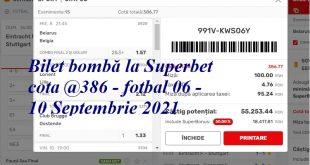 Bilet bombă la Superbet cota @386 - fotbal 06 - 10 Septembrie 2021