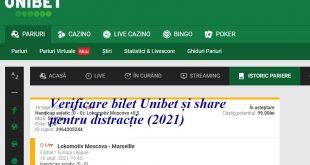 Verificare bilet Unibet și share pentru distracție (2021)